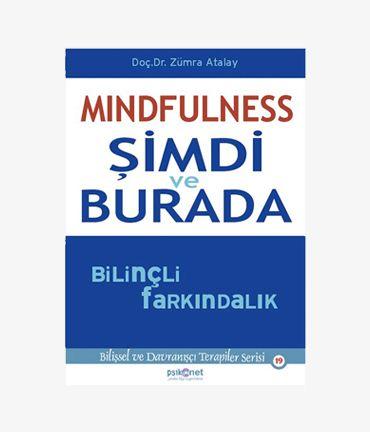 Mindfulness: Şimdi ve Burada Bilinçli Farkındalık